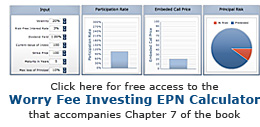Click here for free access to the Worry-Free Investing EPN Calculator that accompanies Chapter 7 of the Book